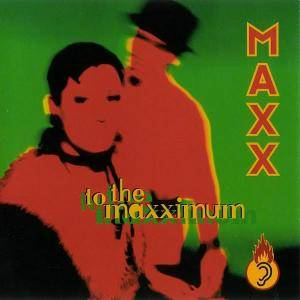 Cover - Maxx: To The Maxximum