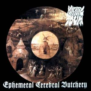 Cover - Mastic Scum: Ephemeral Cerebral Butchery