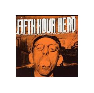 Fifth Hour Hero: You Have Hurt My Business And My Reputation Too - Cover