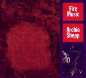 Cover - Archie Shepp: Fire Music