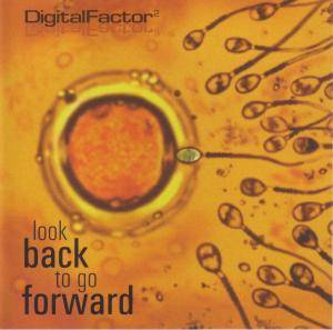 Digital Factor: Look Back To Go Forward - Cover