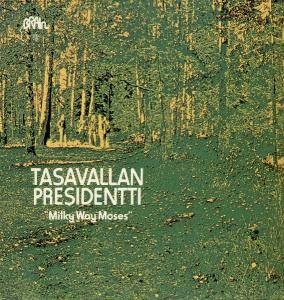 Tasavallan Presidentti: Milky Way Moses - Cover