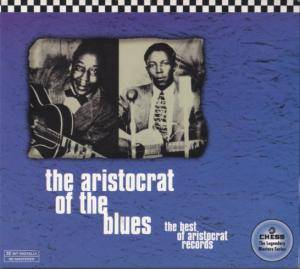 Cover - Robert Nighthawk: Aristocrat Of The Blues - The Best Of Aristicrat Records, The