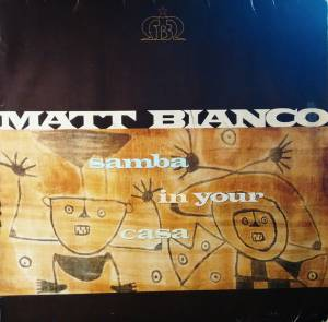 Cover - Matt Bianco: Samba In Your Casa