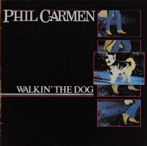 Cover - Phil Carmen: Walkin' The Dog