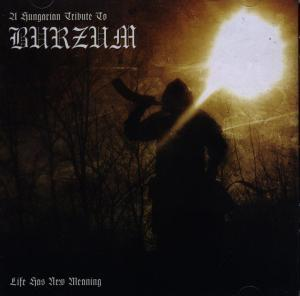 Hungarian Tribute To Burzum - Life Has A New Meaning, A - Cover