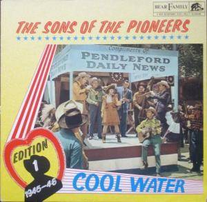 Cover - Sons Of The Pioneers, The: Cool Water (Edition, Vol - 1945 - 1946)