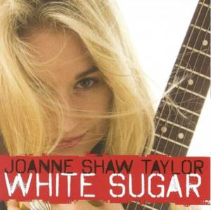 Cover - Joanne Shaw Taylor: White Sugar