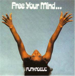 Funkadelic: Free Your Mind... And Your Ass Will Follow - Cover