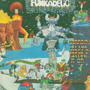 Cover - Funkadelic: Standing On The Verge Of Getting It On