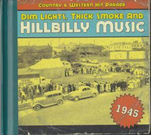 Cover - Spade Cooley & His Orchestra: Dim Lights, Thick Smoke And Hillbilly Music - Country & Western Hit Parade 1945