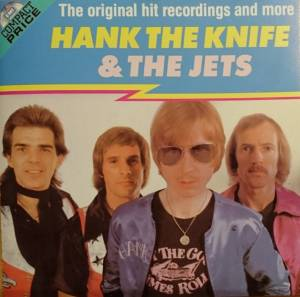 Cover - Hank The Knife & The Jets: Original Hit Recordings And More, The