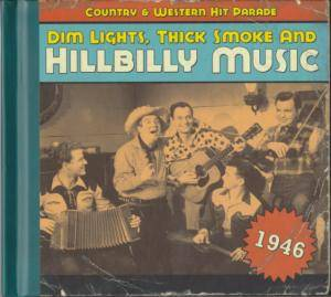 Cover - Spade Cooley & His Orchestra: Dim Lights, Thick Smoke And Hillbilly Music - Country & Western Hit Parade 1946