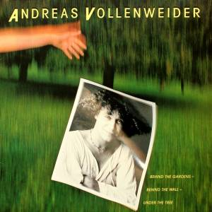 Andreas Vollenweider: Behind The Gardens - Behind The Wall - Under The Tree - Cover