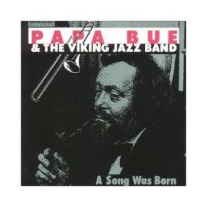 Cover - Papa Bue's Viking Jazzband: Song Was Born, A