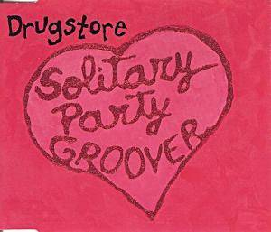 Cover - Drugstore: Solitary Party Groover