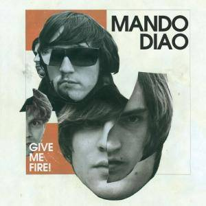 Mando Diao: Give Me Fire! - Cover