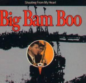 Cover - Big Bam Boo: Shooting From My Heart
