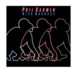 Cover - Phil Carmen: Wise Monkeys