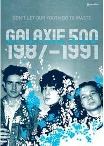 Cover - Galaxie 500: Don't Let Our Youth Go To Waste 1987-1991