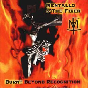 Cover - Mentallo & The Fixer: Burnt Beyond Recognition