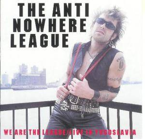Anti-Nowhere League: We Are The League / Live In Yugoslavia (CD) - Bild 1