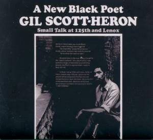 Cover - Gil Scott-Heron: New Black Poet (Small Talk At 125th And Lenox), A