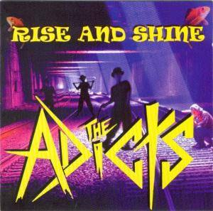 Cover - Adicts, The: Rise And Shine