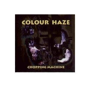 Cover - Colour Haze: Chopping Machine