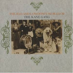Cover - Kane Gang, The: Bad And Lowdown World Of The Kane Gang, The