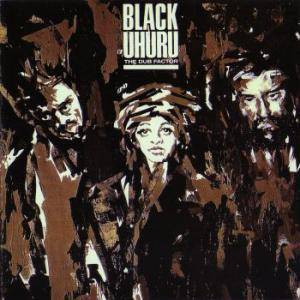 Cover - Black Uhuru: Dub Factor, The