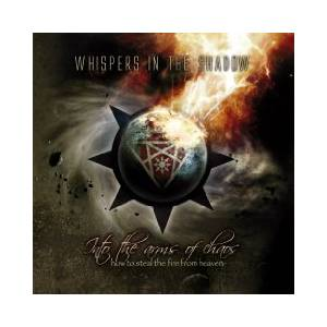 Cover - Whispers In The Shadow: Into The Arms Of Chaos (How To Steal The Fire From Heaven)