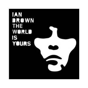Ian Brown: World Is Yours, The - Cover