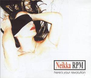 Cover - Neikka RPM: Here's Your Revolution