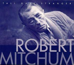 Cover - Robert Mitchum: Tall Dark Stranger