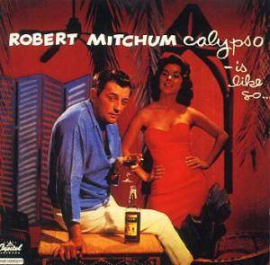Cover - Robert Mitchum: Calypso - Is Like So...
