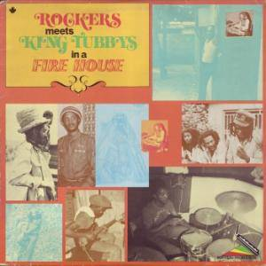 Cover - Augustus Pablo: Rockers Meets King Tubbys In A Fire House