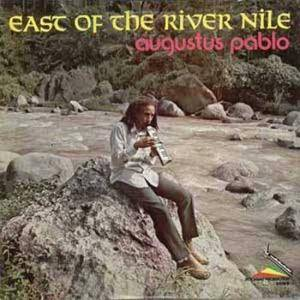 Augustus Pablo: East Of The River Nile - Cover