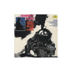 Johnny Cash And The Tennessee Two: Story Songs Of The Trains And Rivers - Cover