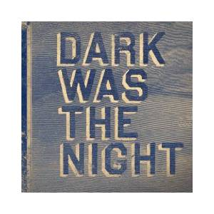 Dark Was The Night - Cover