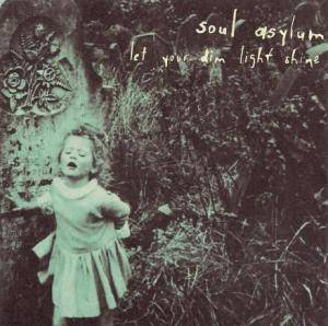 Cover - Soul Asylum: Let Your Dim Light Shine