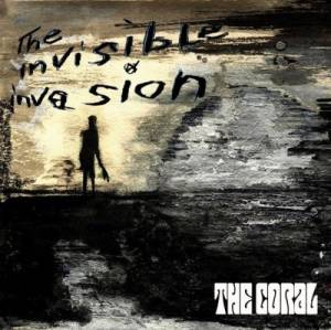 Cover - Coral, The: Invisible Invasion, The