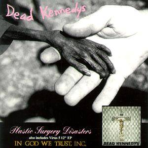 Dead Kennedys: Plastic Surgery Disasters / In God We Trust, Inc. - Cover