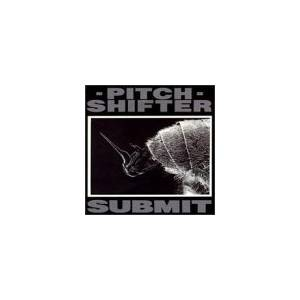 Pitchshifter: Submit - Cover