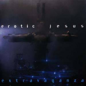 Erotic Jesus: Extravaganza - Cover