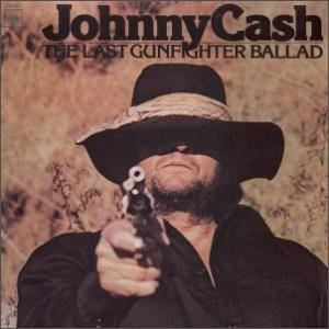 Johnny Cash: Last Gunfighter Ballad, The - Cover