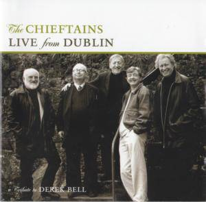 The Chieftains: Live From Dublin - A Tribute To Derek Bell - Cover