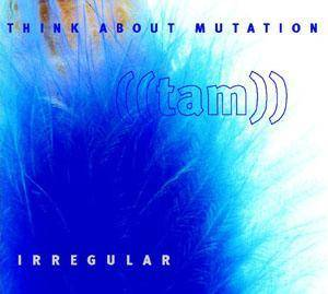 Cover - Think About Mutation: Irregular