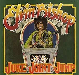 Cover - Elvin Bishop: Juke Joint Jump