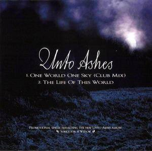 Cover - Unto Ashes: One World One Sky (Club Mix) / The Life Of This World